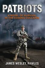 Patriots : A Novel of Survival in the Coming Collapse by James Wesley Rawles...