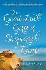 The Good Luck Girls of Shipwreck Lane : A Novel by Kelly Harms (2014, Paperback)