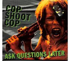 Cop Shoot Cop - Ask Questions Later CD