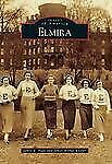 Elmira (Images of America), Kieffer, James Arthur,