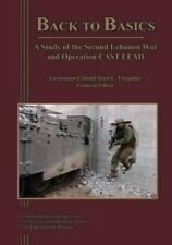 Back to Basics : A Study of the Second Lebanon War and Operation CAST LEAD by...