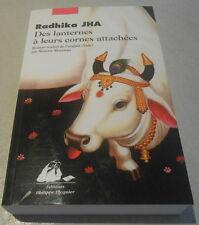 RADHIKA JHA / DES LANTERNES A LEURS CORNES ATTACHEES ..Edition originale