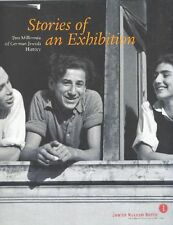 Stories of an Exhibition. Two Millennia of German Jewish History