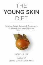 The Young Skin Diet: Science-Based Recipes and Treatments to Reveal Your Best Sk
