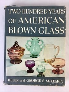 Two Hundred Years Of American Blown Glass HC w/Dust Jacket 1966 McKearin