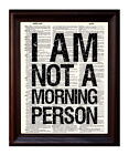 Not a Morning Person Quote - Dictionary Art Print Printed On Authentic Vintage