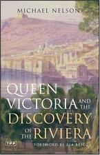 Queen Victoria and the Discovery of the Riviera Nelson, Michael Hardcover