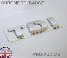 ALL CHROME TDI BADGE - TURBO DIESEL - CAR VAN -UK VW Golf Bora Passat T4 MK4 MK5