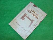 VINTAGE FUNDAMENTAL WOOD TURNING HARD BACK BOOK ARCHIE MILTON/OTTO WOHLERS 1953
