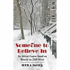 Someone To Believe In: An Advent Course based on Miracle on 34th Street by...