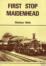 FIRST STOP MAIDENHEAD by Matthew Wells
