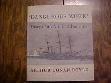 2012 book, 'DANGEROUS WORK' DIARY OF AN ARCTIC ADVENTURE by Arthur Conan Doyle