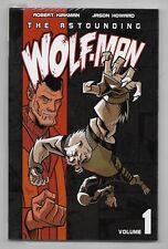 THE ASTOUNDING WOLF-MAN VOLUME 1  / KIRKMAN , HOWARD IMAGE COMICS - V.O ANGLAIS