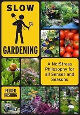Slow Gardening: A No-Stress Philosophy for All Senses and All Seasons-ExLibrary