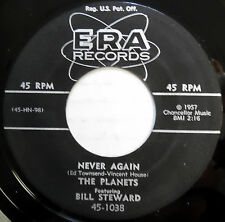 PLANETS & BILL STEWARD 45 Never Again / Stand There VG++ Doo Wop ORIGINAL bb2403