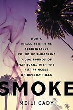 Smoke: How a Small-Town Girl Accidentally Wound Up Smuggling 7,000 Pounds of Mar