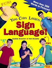 You Can Learn Sign Language!: More Than 300 Words in Pictures by Jackie Kramer,