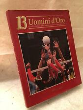 TURRINI GALBIATI 13 UOMINI D'ORO IL VOLLEY ITALIANO VALLARDI & ASSOCIATI 1991