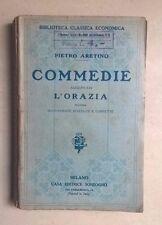 PIETRO ARETINO COMMEDIE AGGIUNTAVI L'ORAZIA TRAGEDIA SONZOGNO ANNI '20