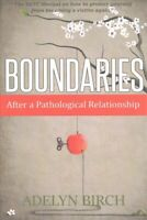 Boundaries After a Pathological Relationship, Paperback by Birch, Adelyn, Lik...