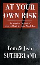 At Your Own Risk: An American Chronicle  Biography Hardcover Sutherland, Tom; Su