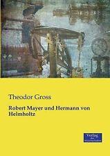 NEW Robert Mayer und Hermann von Helmholtz (German Edition) by Theodor Gross