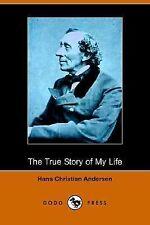 The True Story of My Life (Dodo Press) (Paperback or Softback)