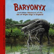 Baryonyx and Other Dinosaurs of the Isle of Wight Digs in England (Din-ExLibrary