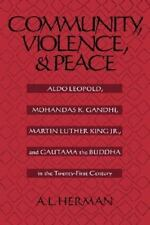 Community, Violence, and Peace : Aldo Leopold, Mohandas K. Gandhi, Martin Luther