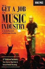 How to Get a Job in the Music Industry 3rd Edition, Beseda, Breanne, Hatschek, K