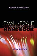 Small-Scale Cogeneration Handbook, Third Edition, Bernard F. Kolanowski, Good Bo