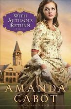 Westward Winds: With Autumn's Return : A Novel 3 by Amanda Cabot (2014,...