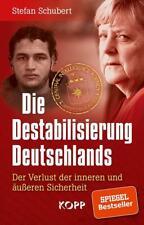 Stefan Schubert Die Destabilisierung Deutschlands
