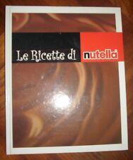 LE RICETTE DI NUTELLA - 2002 FERRERO (AZ)