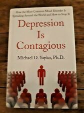 Depression is Contagious by Michael D. Yapko