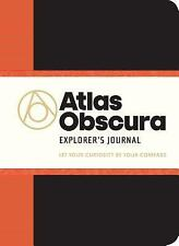 Atlas Obscura: The Atlas Obscura Explorer's Journal : Let Your Curiosity Be Your