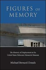 Figures of Memory : The Rhetoric of Displacement at the United States...