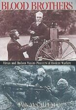 Blood Brothers: Hiram and Hudson Maxim: Pioneers of Modern Warfare