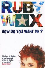 How Do You Want Me. by Wax Ruby - Book - Paperback - Biography Australian