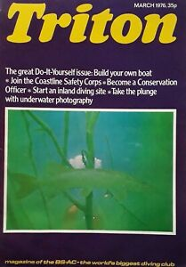 Triton BSAC Diving Club March 1976 Magazine.Volume 21 No 2.Build Your Own Boat+