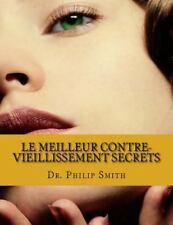Le MEILLEUR CONTRE-VIEILLISSEMENT SECRETS : Le Vieillissement Au Taux d'un...