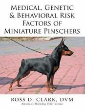 Medical, Genetic & Behavioral Risk Factors of Miniature Pinschers, Paperback .