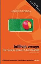 Brilliant Orange: The Neurotic Genius of Dutch Football by David Winner (Paperba