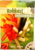 ROHKOST Variationen + Kochbuch Ratgeber mit raffinierten Rezepten Gesund (51-35)