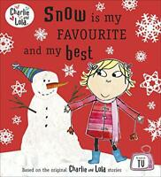 Charlie and Lola: Snow is my Favourite and my Best by Child, Lauren, NEW Book, F