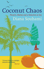 Coconut Chaos: Pitcairn, Mutiny and a Seduction at Sea ... by Diana Souhami (Har