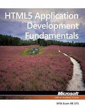 Exam 98-375 HTML5 Application Development Fundamentals, Microsoft Official Acade
