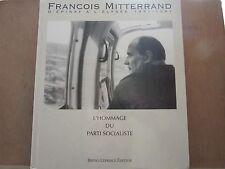 Lot François Mitterrand, L'Hommage du PS + diverses brochures et bulletins.