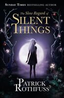 The Slow Regard of Silent Things: A Kingkiller C, Rothfuss, Patrick, New