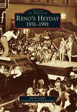 Images of America: Reno's Heyday : 1931-1991 by David Lowndes (2016, Paperback)